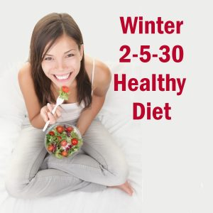 Winter 2-5-30 Healthy diet